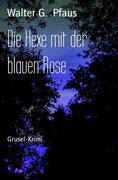 Die Hexe mit der blauen Rose