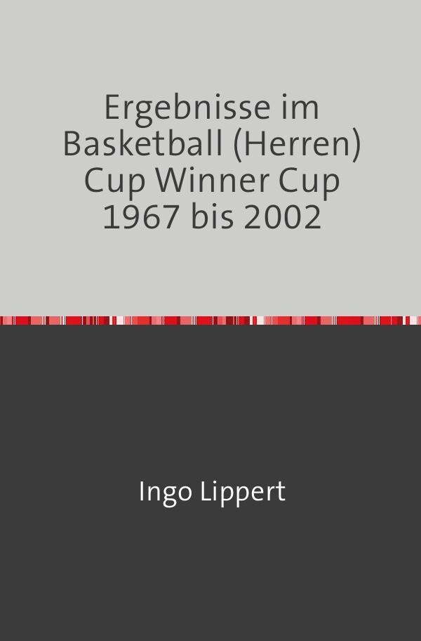 Ergebnisse im Basketball (Herren) Cup Winners Cup 1967 bis 2002 als Buch