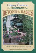 Calgary Gardener: Beyond the Basics