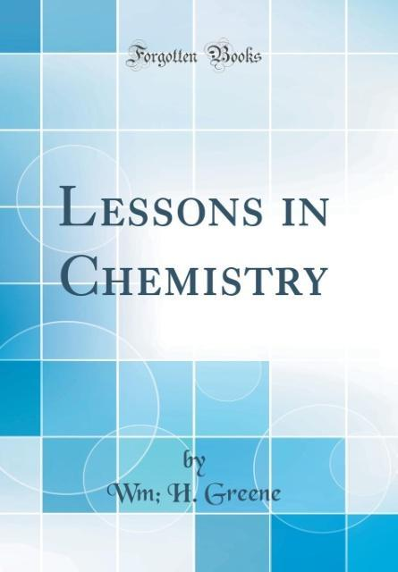 Lessons in Chemistry (Classic Reprint) als Buch...
