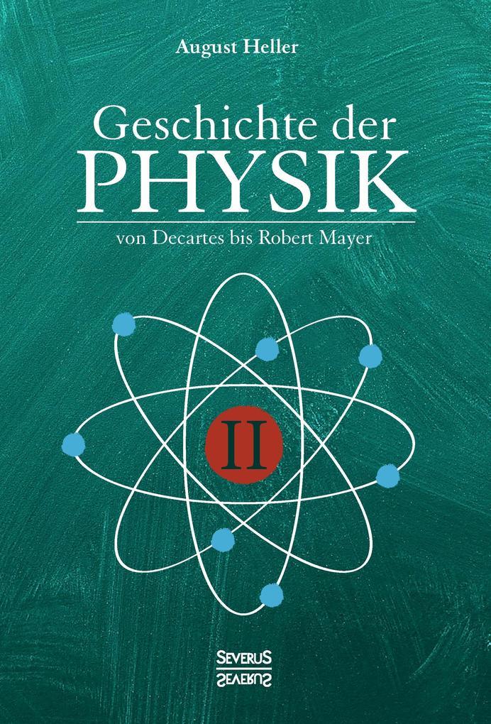 Geschichte der Physik als Buch von August Heller