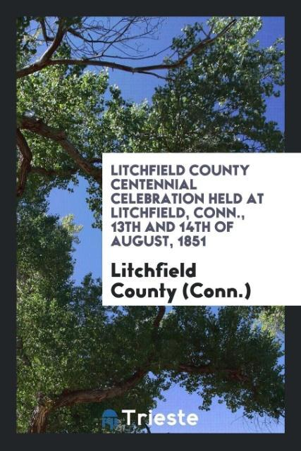 Litchfield County Centennial Celebration Held a...