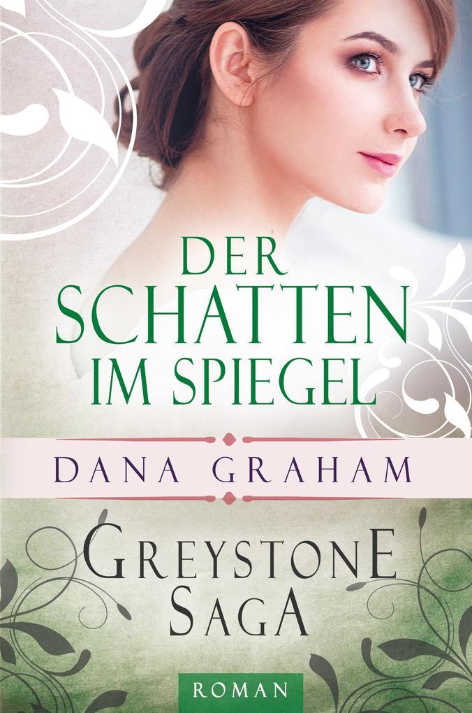 Greystone Saga: Der Schatten im Spiegel als eBook