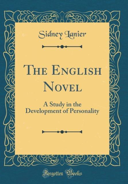 The English Novel als Buch von Sidney Lanier