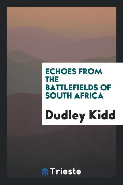 Echoes from the Battlefields of South Africa al...