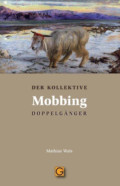 Mobbing als Buch von Mathias Wais