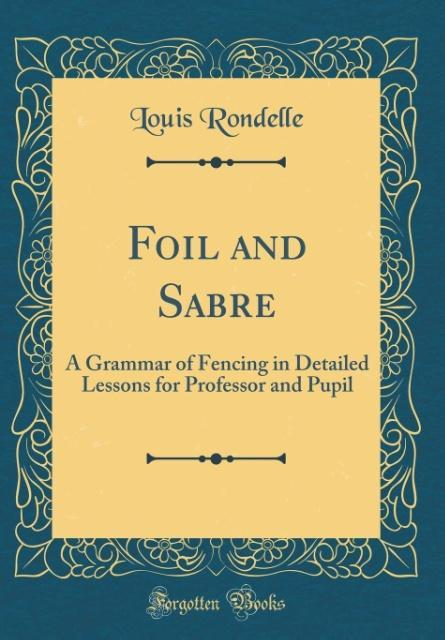 Foil and Sabre als Buch von Louis Rondelle