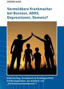 Vermeidbare Krankmacher bei Burnout, ADHS, Depressionen, Demenz?