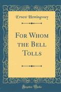 For Whom the Bell Tolls (Classic Reprint)