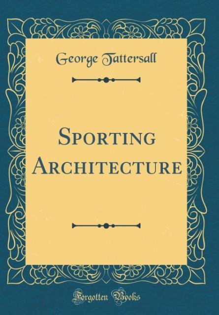 Sporting Architecture (Classic Reprint) als Buc...