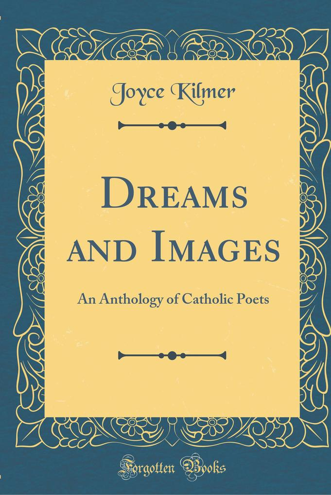 Dreams and Images als Buch von Joyce Kilmer