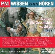 P.M. WISSEN zum HÖREN. Szenen, die Geschichte machten 1. CD