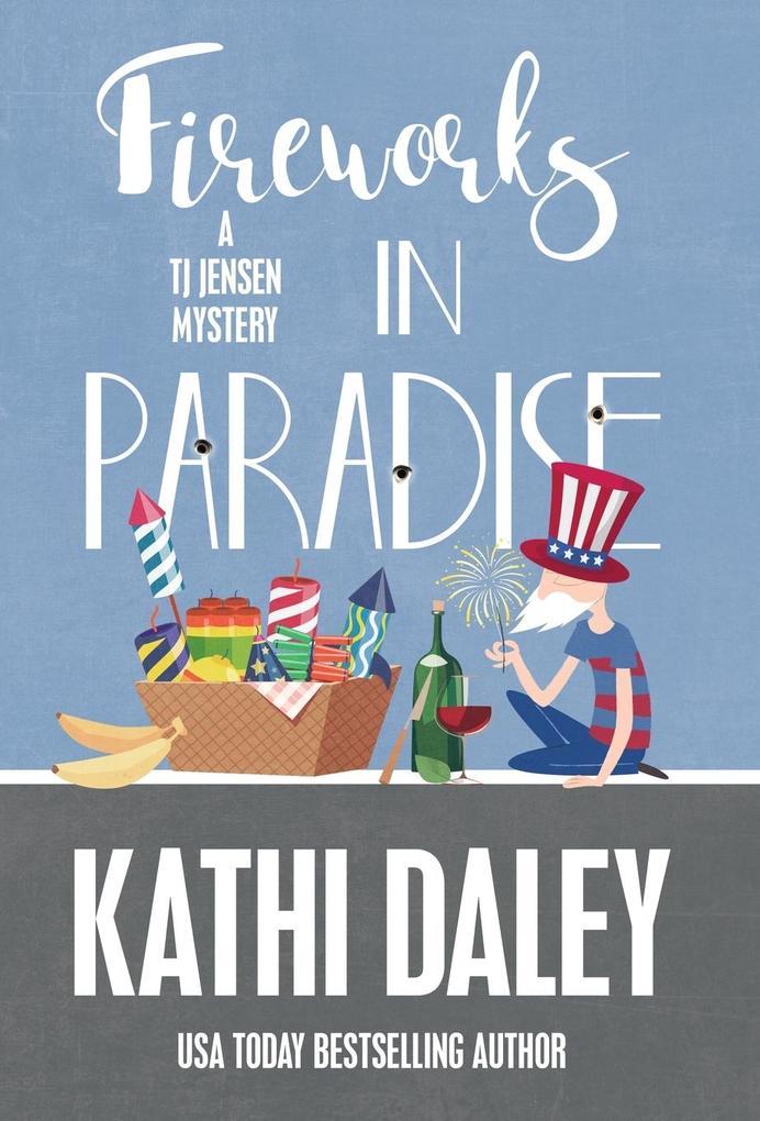 FIREWORKS IN PARADISE als Buch von Kathi Daley