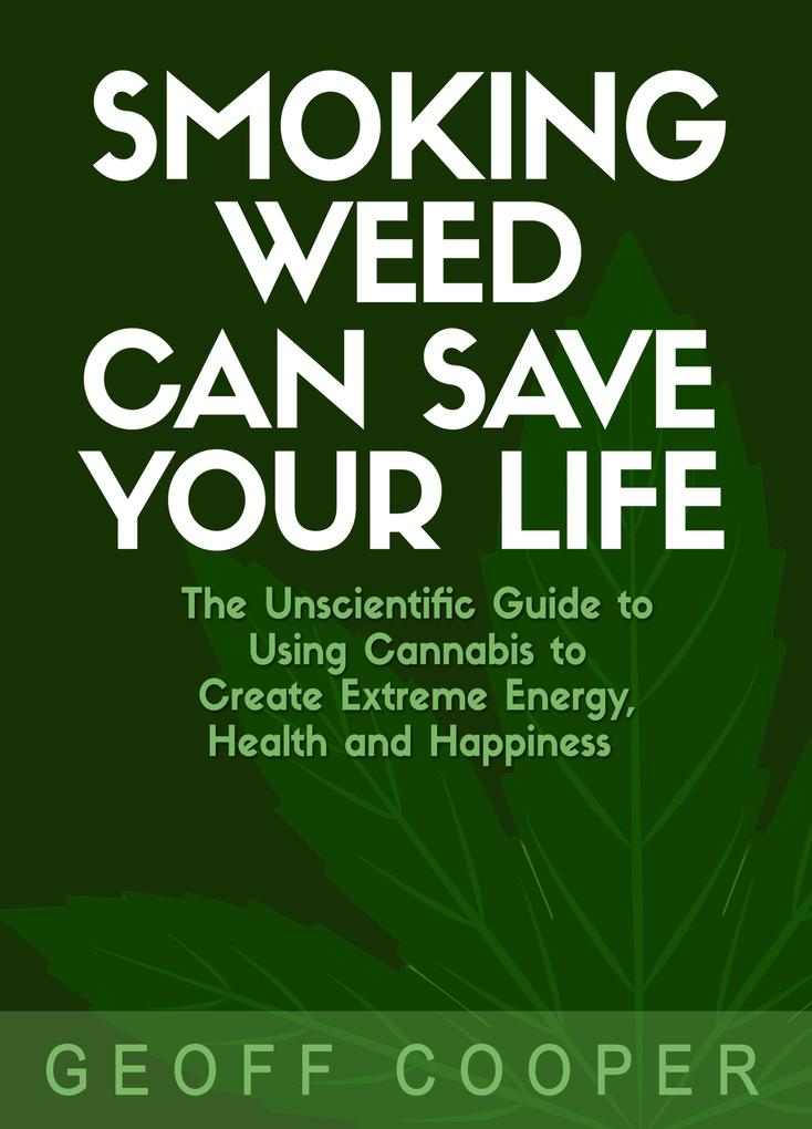 Smoking Weed Can Save Your Life als eBook Downl...