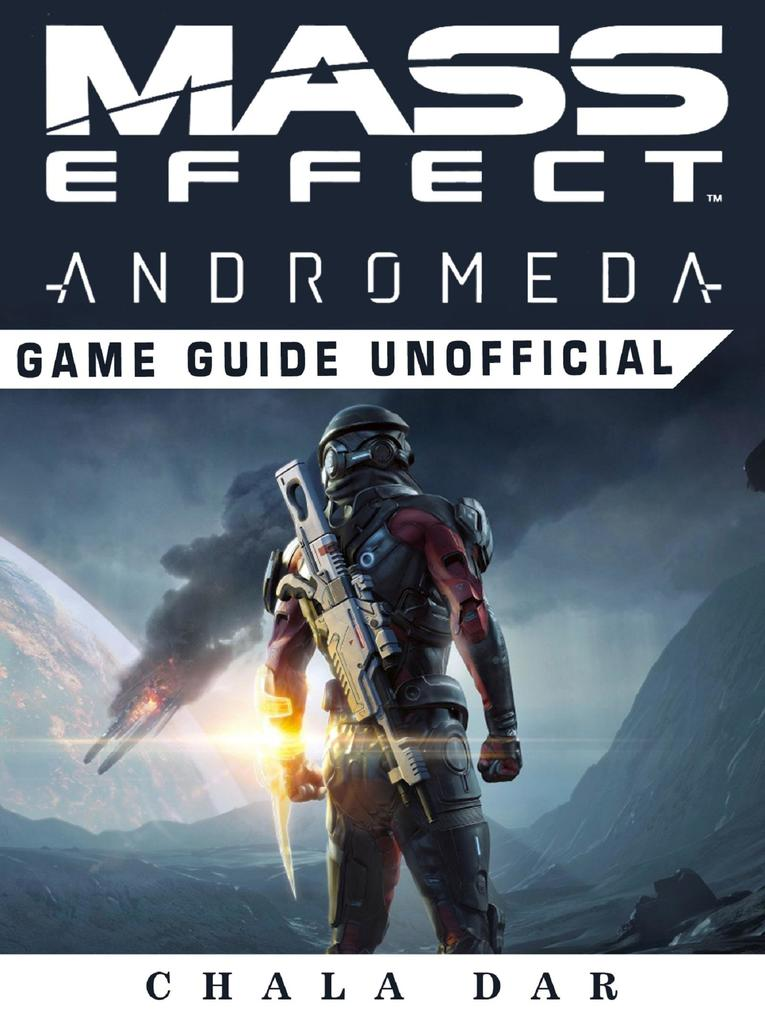 Mass Effect Andromeda Game Guide Unofficial als...