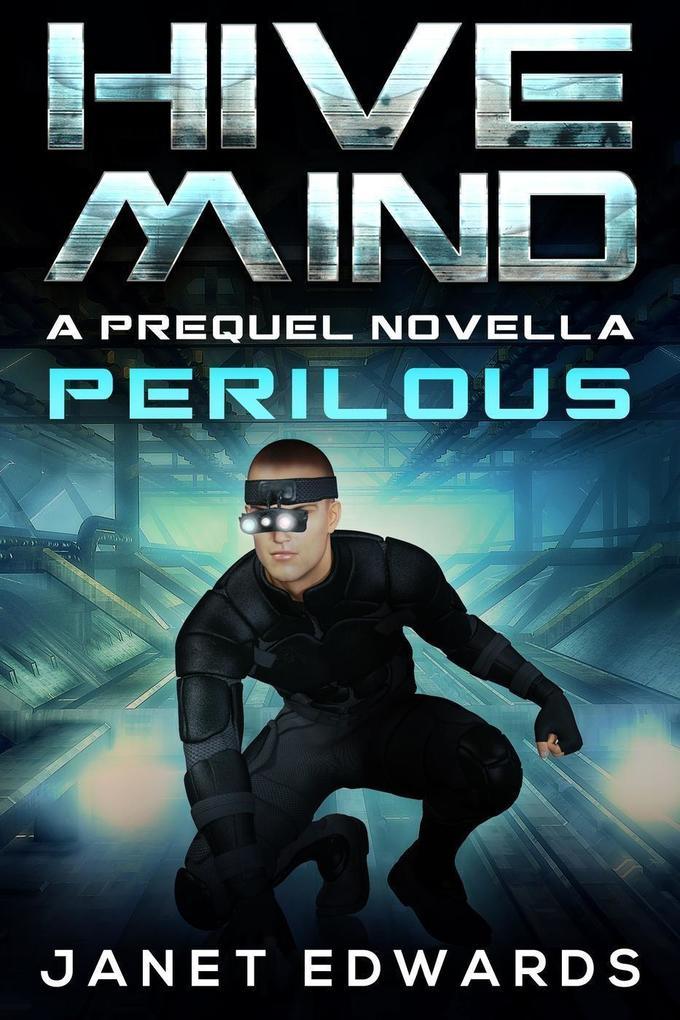 Perilous: Hive Mind A Prequel Novella als eBook