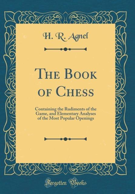 The Book of Chess als Buch von H. R. Agnel