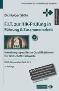 F.I.T. zur IHK-Prüfung in Führung & Zusammenarbeit - Wirtschaftsfachwirte