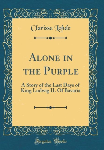 Alone in the Purple als Buch von Clarissa Lohde