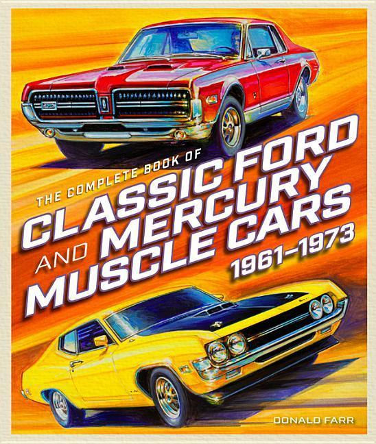 the complete book of classic ford and mercury muscle cars (buch