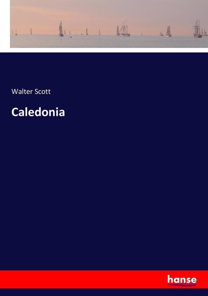 Caledonia als Buch von Walter Scott