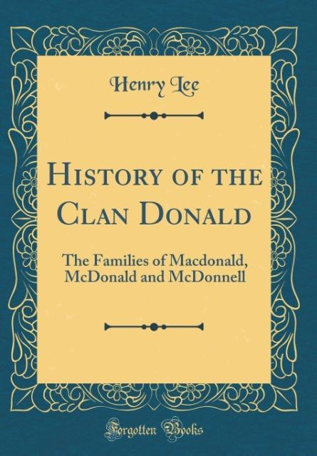 History of the Clan Donald als Buch von Henry Lee