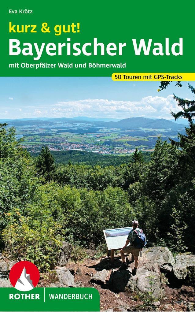 kurz & gut! Bayerischer Wald als Buch von Eva K...