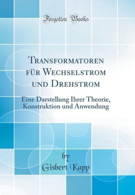 Transformatoren für Wechselstrom und Drehstrom ...