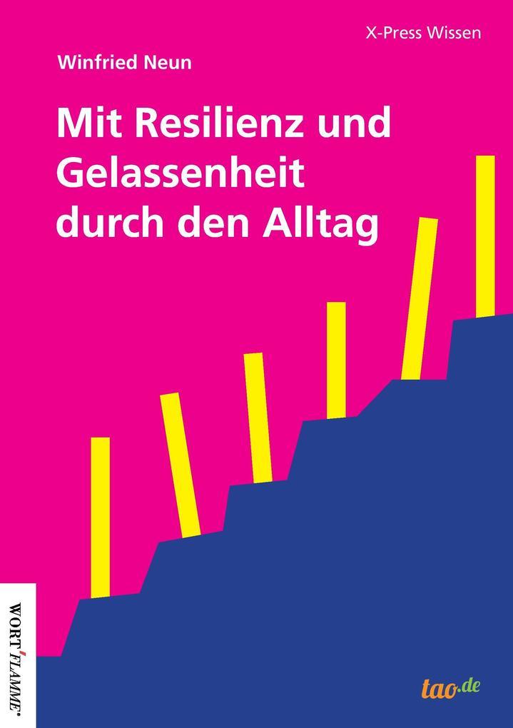 Mit Resilienz und Gelassenheit durch den Alltag als Buch (kartoniert)