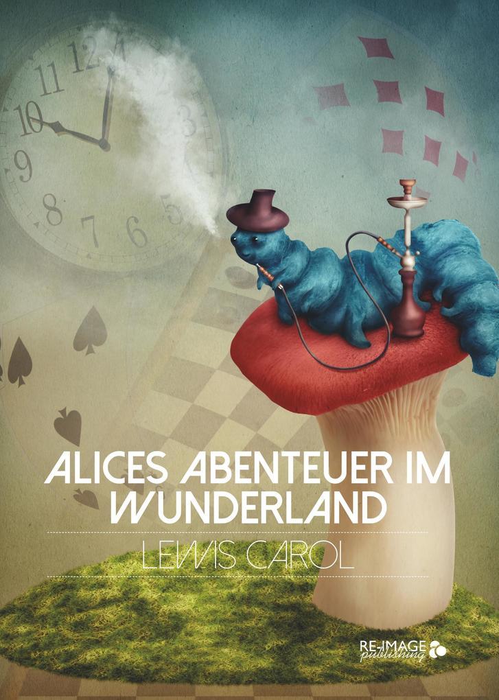 Alices Abenteuer im Wunderland als Taschenbuch