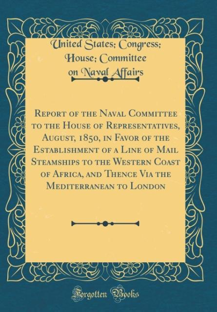 Report of the Naval Committee to the House of R...