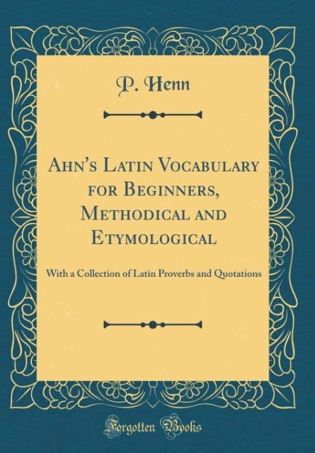 Ahn´s Latin Vocabulary for Beginners, Methodica...