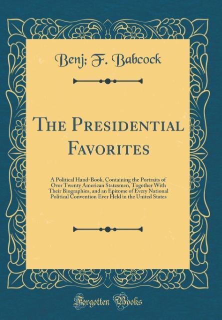 The Presidential Favorites als Buch von Benj F....