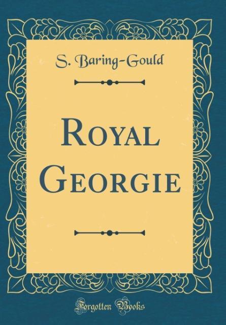 Royal Georgie (Classic Reprint) als Buch von S....