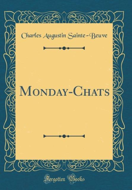 Monday-Chats (Classic Reprint) als Buch von Cha...