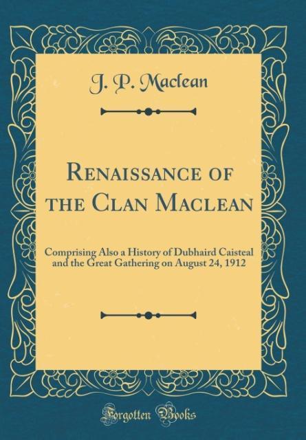 Renaissance of the Clan Maclean als Buch von J....