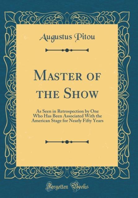 Master of the Show als Buch von Augustus Pitou