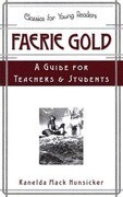 Faerie Gold a Guide for Teachers & Students