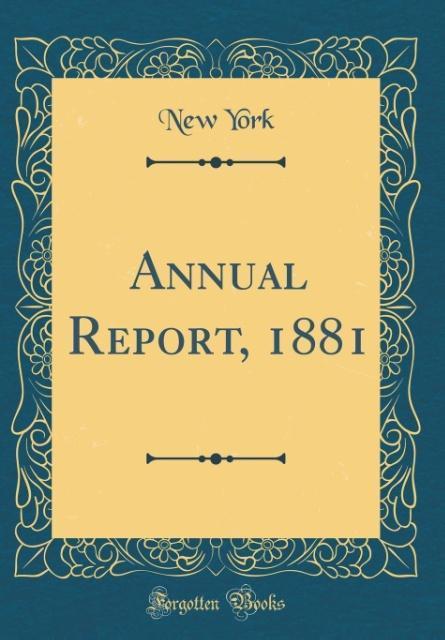 Annual Report, 1881 (Classic Reprint) als Buch ...