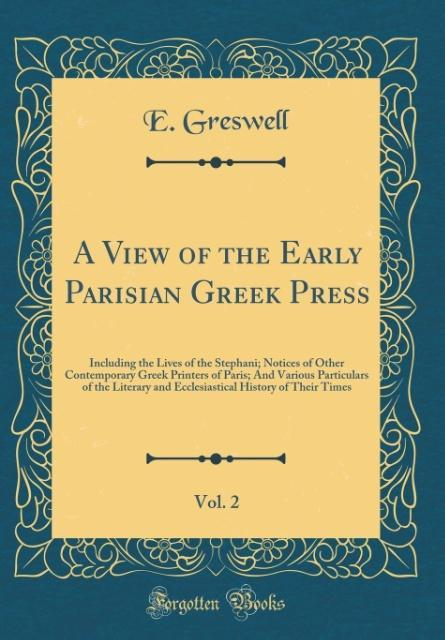 A View of the Early Parisian Greek Press, Vol. ...