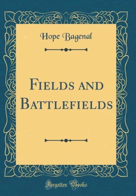 Fields and Battlefields (Classic Reprint) als B...