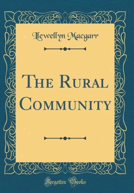 The Rural Community (Classic Reprint) als Buch ...
