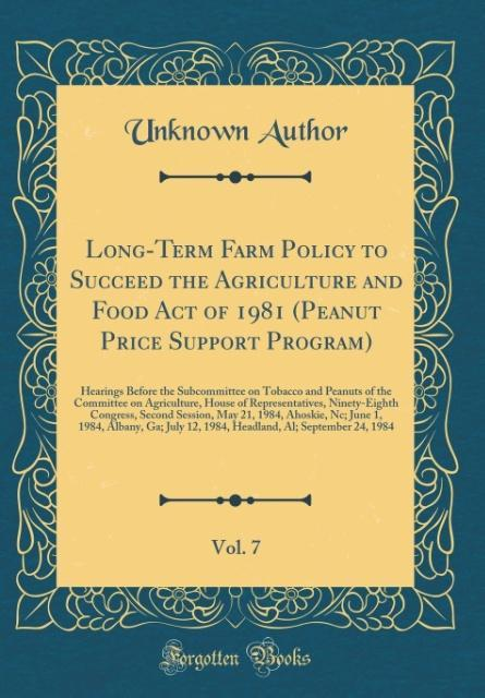 Long-Term Farm Policy to Succeed the Agricultur...