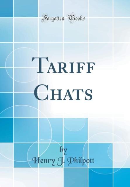 Tariff Chats (Classic Reprint) als Buch von Hen...