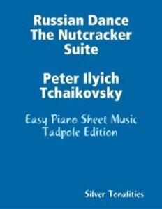 Russian Dance the Nutcracker Suite Peter Ilyich...