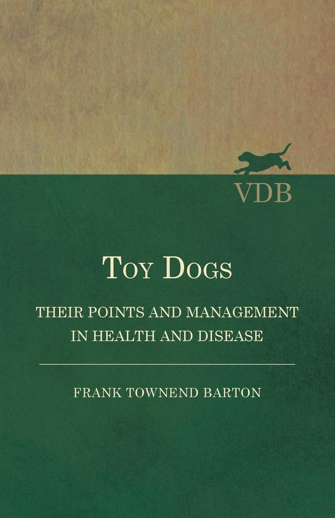 Toy Dogs - Their Points and Management in Healt...
