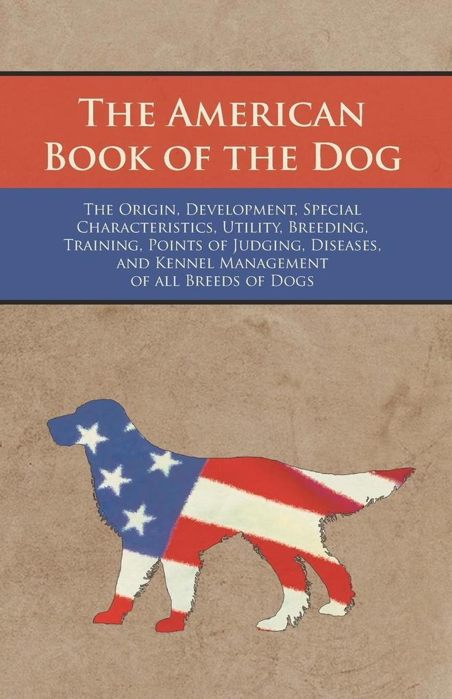 The American Book of the Dog - The Origin, Deve...