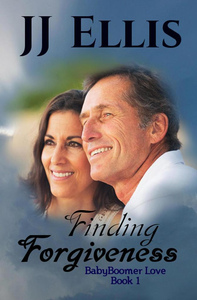 Finding Forgiveness (A Baby Boomer Love Story, ...