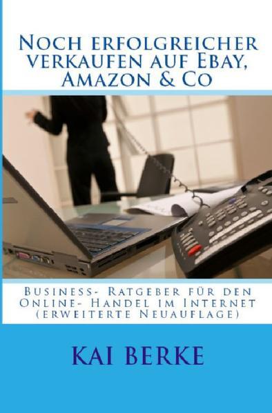 Noch erfolgreicher verkaufen auf Ebay, Amazon &...