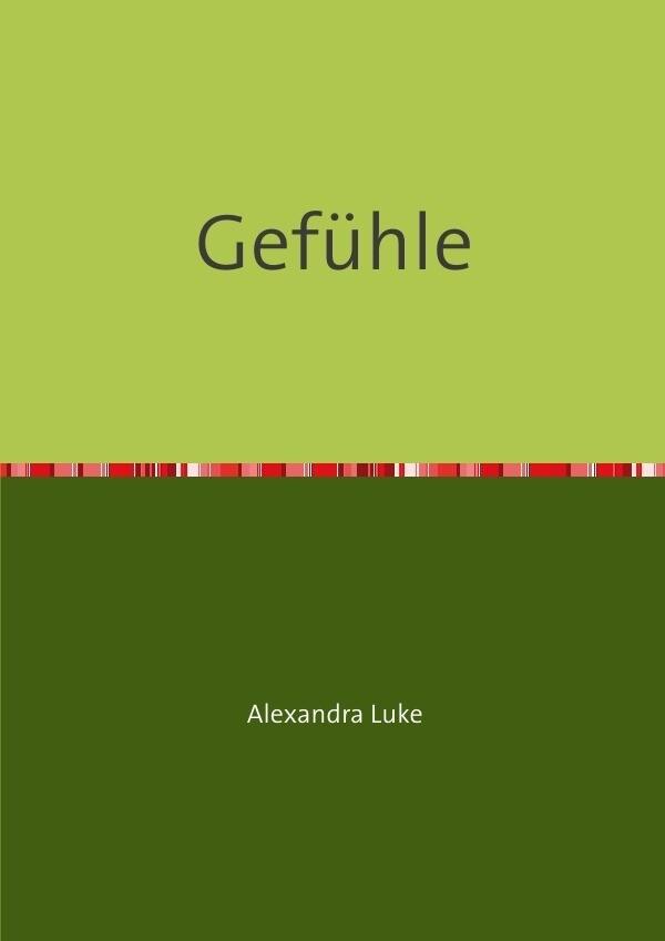 Gefühle als Buch von Luke Alexandra